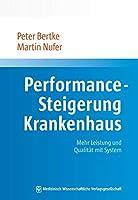 Performance-Steigerung Krankenhaus: Mehr Leistung und Qualitaet mit System