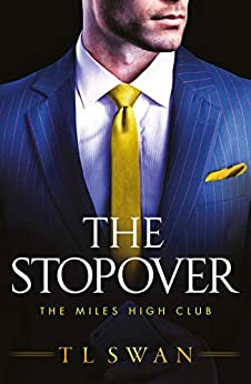 The Stopover (The Miles High Club Book 1) by [T L Swan]