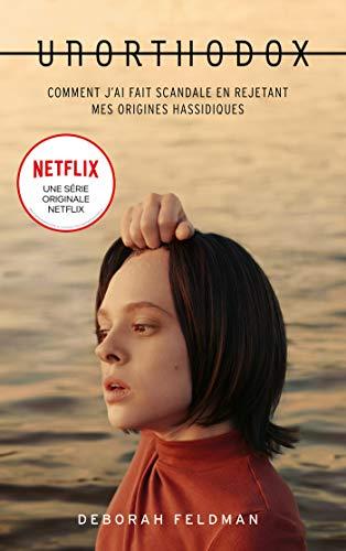 Unorthodox : L'autobiographie à l'origine de la série Netflix (French Edition)