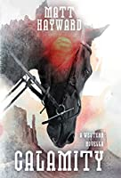 Calamity: A Horror Western Novella (Welcome to the West)