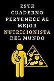 Este Cuaderno Pertenece Al Mejor Nutricionista Del Mundo: Ideal Para Regalar A Tu Nutricionista Favorito - 120 Páginas