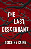 The Last Descendant: A Suspenseful Vampire Thriller (The Bloodprint Series Book 1)
