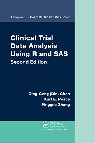 Clinical Trial Data Analysis Using R and SAS (Chapman & Hall/CRC Biostatistics)