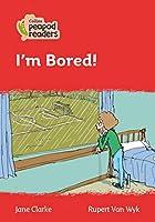 Level 5 – I'm Bored! (Collins Peapod Readers)