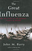 The Great Influenza: The Epic Story of the Deadliest Plague in History