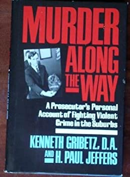 Murder Along Way: True Crime In America's Suburbs 0425124916 Book Cover