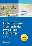 Evidenzbasiertes Arbeiten in der Physio- und Ergotherapie: Reflektiert - systematisch - wissenschaftlich fundiert - Sabine Mangold