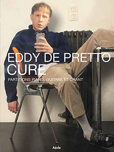 EDDY DE PRETTO - CURE - Partitions piano, guitare et chant