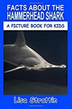 Facts About the Hammerhead Shark (A Picture Book for Kids, Vol 292)