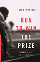 Run to Win the Prize: Perseverence in the New Testament