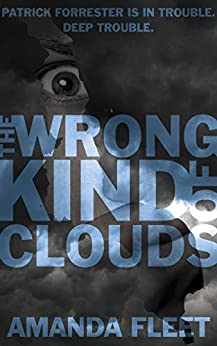 The Wrong Kind of Clouds by [Amanda Fleet]