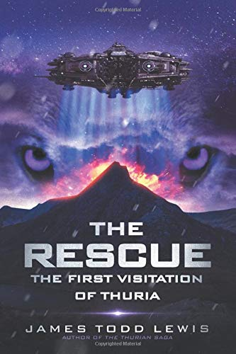 The Rescue: The First Visitation of Thuria (Thurian Saga, Band 1)