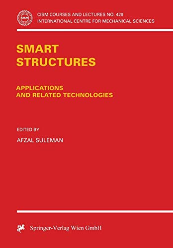 Smart Structures: Applications and Related Technologies (CISM International Centre for Mechanical Sciences (429), Band 429)