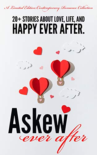 Askew Ever After: A Limited Edition Contemporary Romance Collection (English Edition)