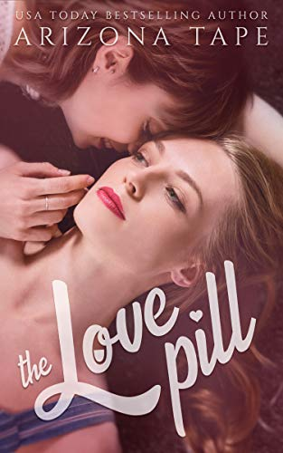 The Love Pill: A Lesbian Romance (English Edition)