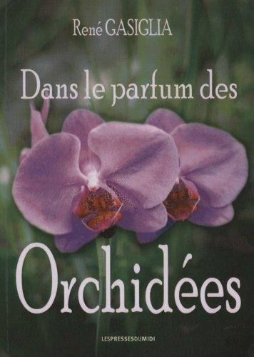 DANS LE PARFUM DES ORCHIDEES