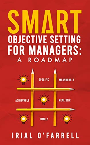 Book: SMART Objective Setting for Managers - A Roadmap by Irial O'Farrell