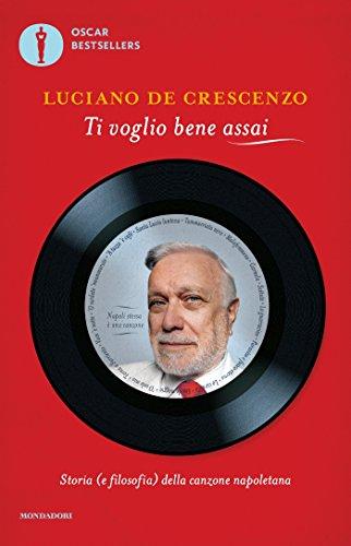 Ti voglio bene assai: Storia (e filosofia) della canzone napoletana
