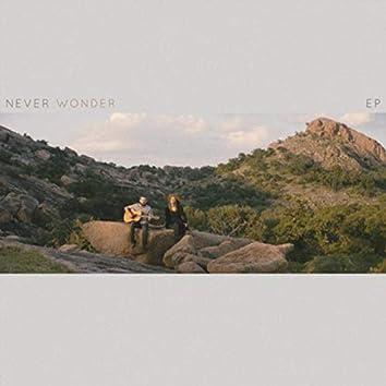Never Wonder - EP