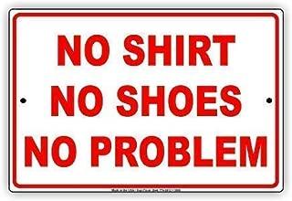 Retro Exterior Wall Decorative Metal Tin Signs-The-No Shirt No Shoes No Problem Party Gag Jokes Sign Metal Aluminum 8