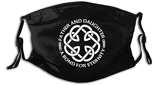 Celtic Fatherhood Knot Father and Daughter a Bond for Eternity Face Mouth Mask Anti Dust Adjustable Earloop with Filter Washable Reusable Windproof Scarf Shield For Women & Men