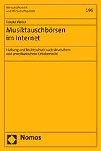 Musiktauschbörsen im Internet: Haftung und Rechtsschutz nach deutschem und amerikanischem Urheberrecht