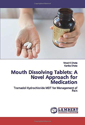 Mouth Dissolving Tablets: A Novel Approach for Medication: Tramadol Hydrochloride MDT for Management of Pain