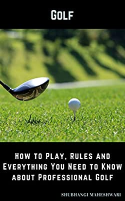 Golf – How to Play, Rules and Everything You Need to Know about Professional Golf