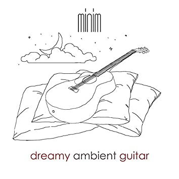 Dreamy Ambient Guitar