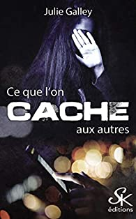 Ce que l'on cache aux autres par Julie Galley