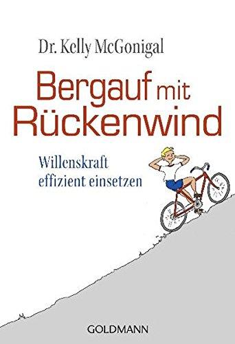Bergauf mit Rückenwind: Willenskraft effizient einsetzen