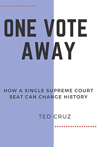 One Vote Away: How a Single Supreme Court Seat Can Change History by TED CRUZ: Prepper book, Notebook ,Journal, Write