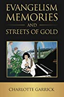 Evangelism Memories and Streets of Gold