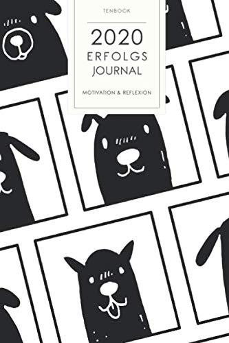 2020 Erfolgsjournal: Motivation und Reflexion. Schwarze Hunde. 167 Seiten Kalender für Aufgaben, Dankbarkeit und To Do's mit schönem Design. Soft Cover 6x9 Zoll, ca. DIN A5 15x22cm.