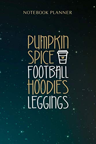 Notebook Planner Pumpkin Spice Football Leggings Fall Season Swea: Appointment , Menu, Meeting, 6x9 inch, Over 100 Pages, Personal, Diary, Budget Tracker