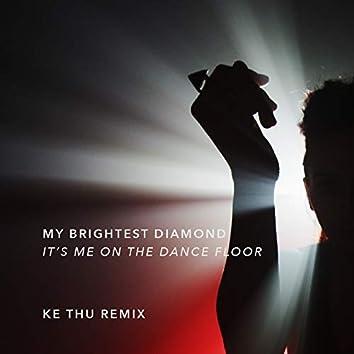 It's Me on the Dance Floor (Ke Thu Remix)