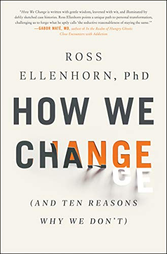Image of How We Change: (And Ten Reasons Why We Don't)