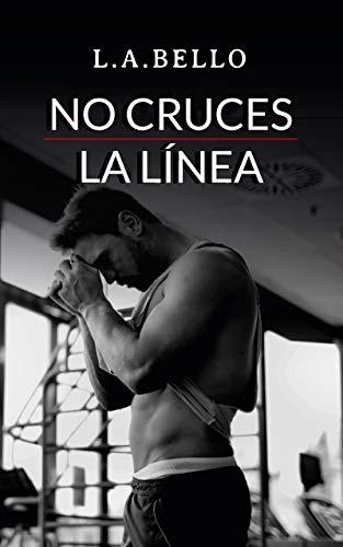 No Cruces la Línea: Novela Romántica 2020 (Amor Andaluz nº 1)