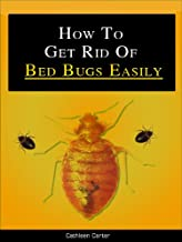 How To Get Rid Of Bed Bugs (Easy Methods on How To Get Rid of Bed Bugs)