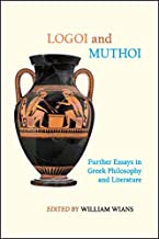 Logoi and Muthoi: Further Essays in Greek Philosophy and Literature (SUNY series in Ancient Greek Philosophy)