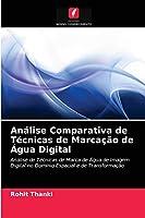 Análise Comparativa de Técnicas de Marcação de Água Digital