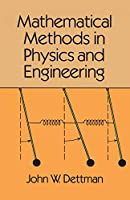 Mathematical Methods in Physics and Engineering (Dover Books on Physics)