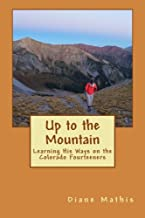 Up to the Mountain: Learning His Ways on the Colorado Fourteeners