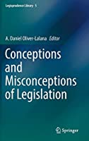Conceptions and Misconceptions of Legislation (Legisprudence Library (5))
