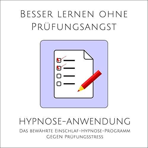 Besser lernen ohne Prüfungsangst - Hypnose-Anwendung  By  cover art