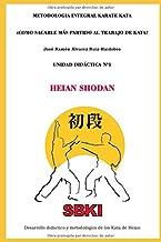 Unidad Didáctica 1 Heian Shodan (Metodología Integral Karate Kata) (Spanish Edition)