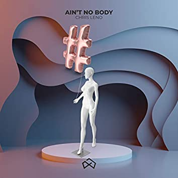 Ain't No Body