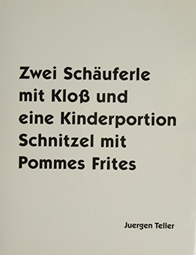 Juergen Teller: Zwei Schauferle mit Klob und eine Kinderportion Schnitzel mit Pommes Frites / Two Porkchops with a Dumpling and One Child's Portion of Schnitzel with Fries
