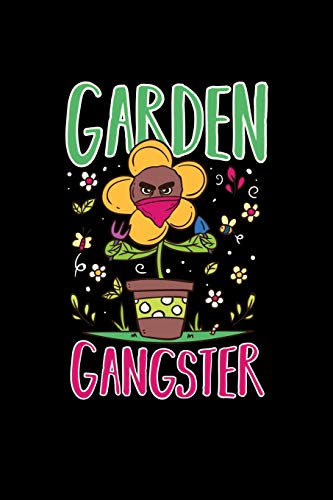 Garden Gangster: Funny Dot Grid 6x9 Notebook, Dotted Diary and Bullet Journal with 120 Pagesfor gardeners