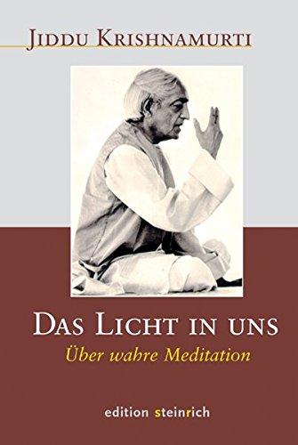 Das Licht in uns: Über wahre Meditation